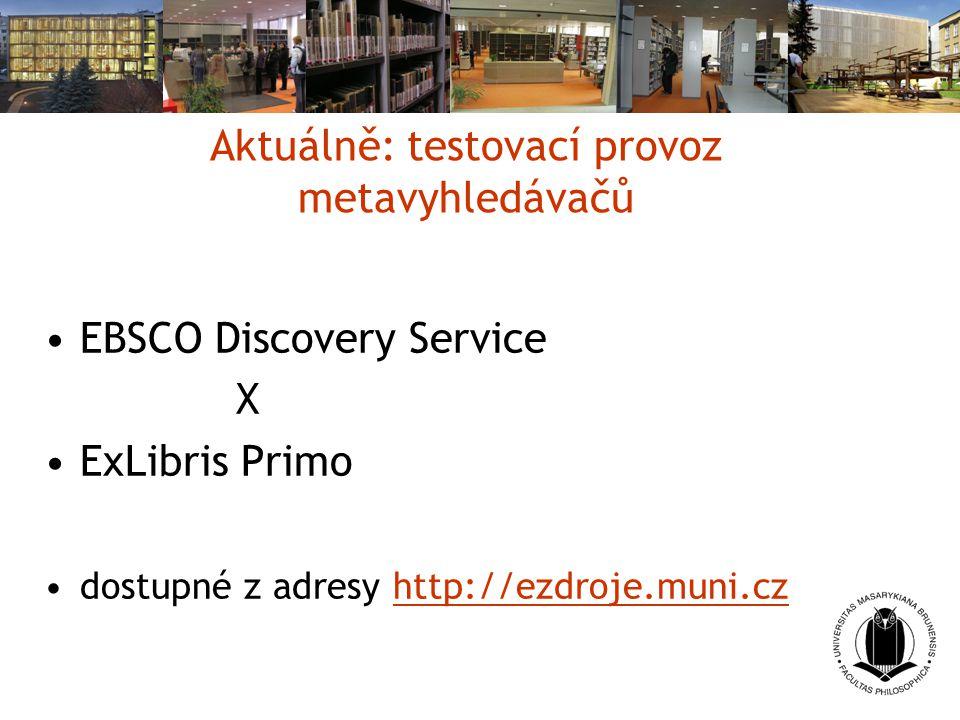 Aktuálně: testovací provoz metavyhledávačů EBSCO Discovery Service X ExLibris Primo dostupné z adresy http://ezdroje.muni.czhttp://ezdroje.muni.cz