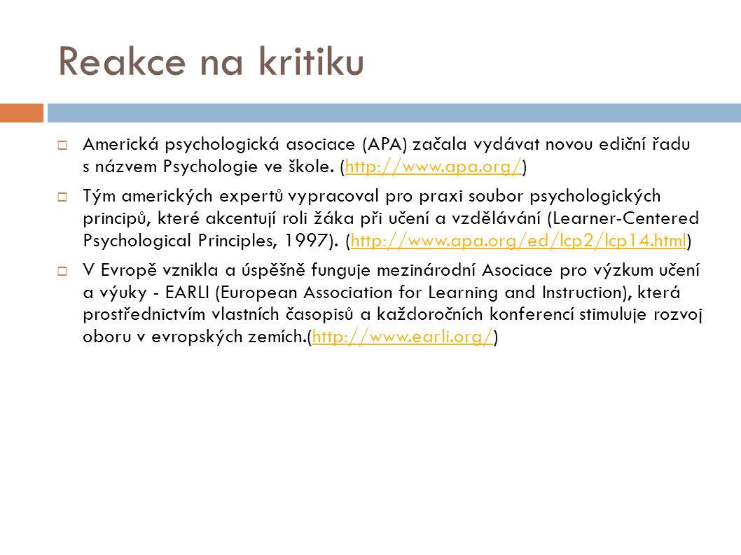 Reakce na kritiku  Americká psychologická asociace (APA) začala vydávat novou ediční řadu s názvem Psychologie ve škole. (http://www.apa.org/)http://
