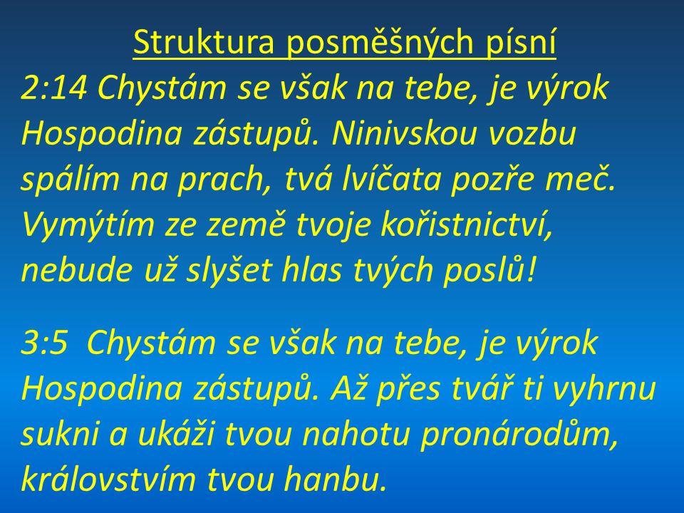 Struktura posměšných písní 2:14 Chystám se však na tebe, je výrok Hospodina zástupů.