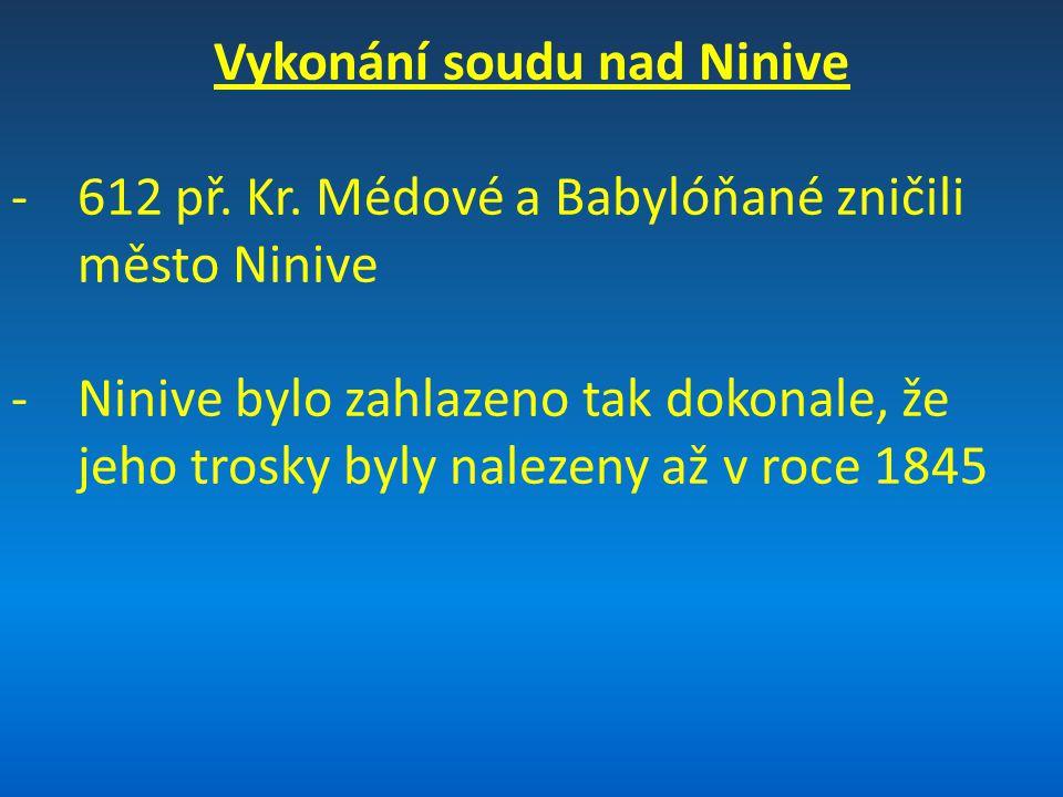 Vykonání soudu nad Ninive -612 př. Kr.
