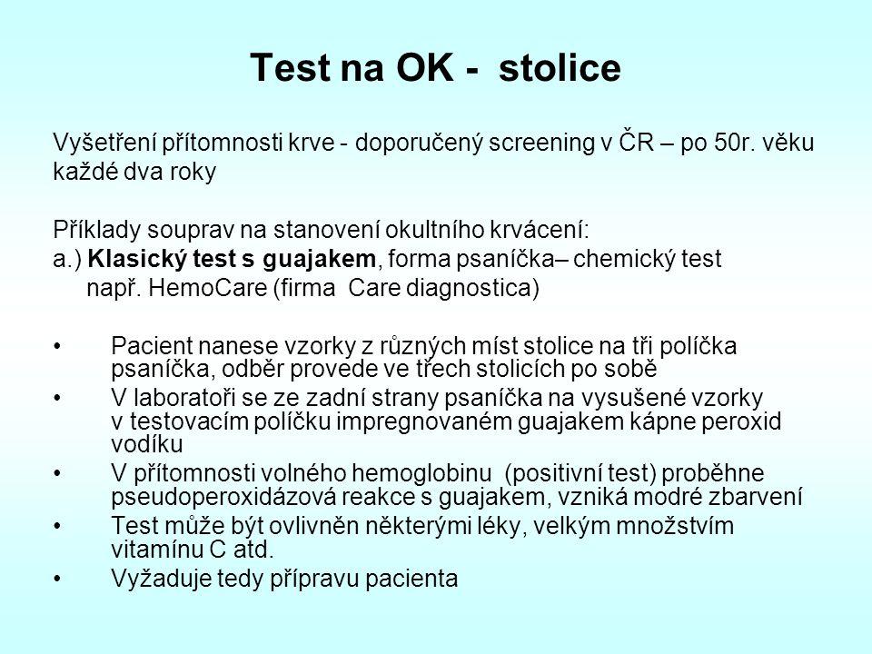 Test na OK - stolice Vyšetření přítomnosti krve - doporučený screening v ČR – po 50r. věku každé dva roky Příklady souprav na stanovení okultního krvá