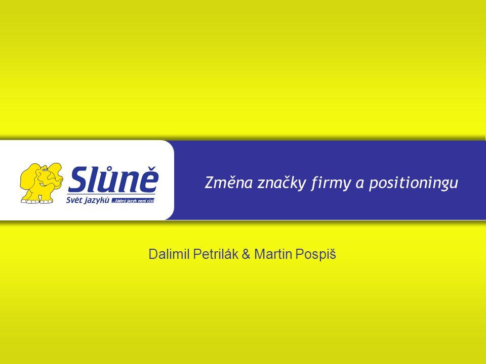 Změna značky firmy a positioningu Dalimil Petrilák & Martin Pospiš