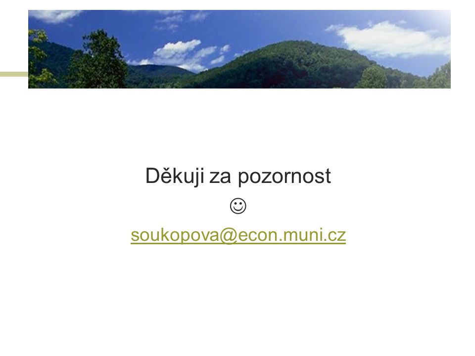 Děkuji za pozornost soukopova@econ.muni.cz