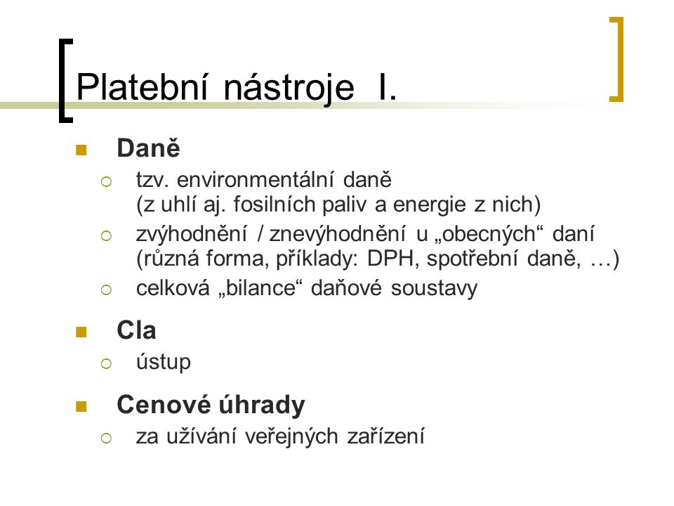Platební nástroje I. Daně  tzv. environmentální daně (z uhlí aj.