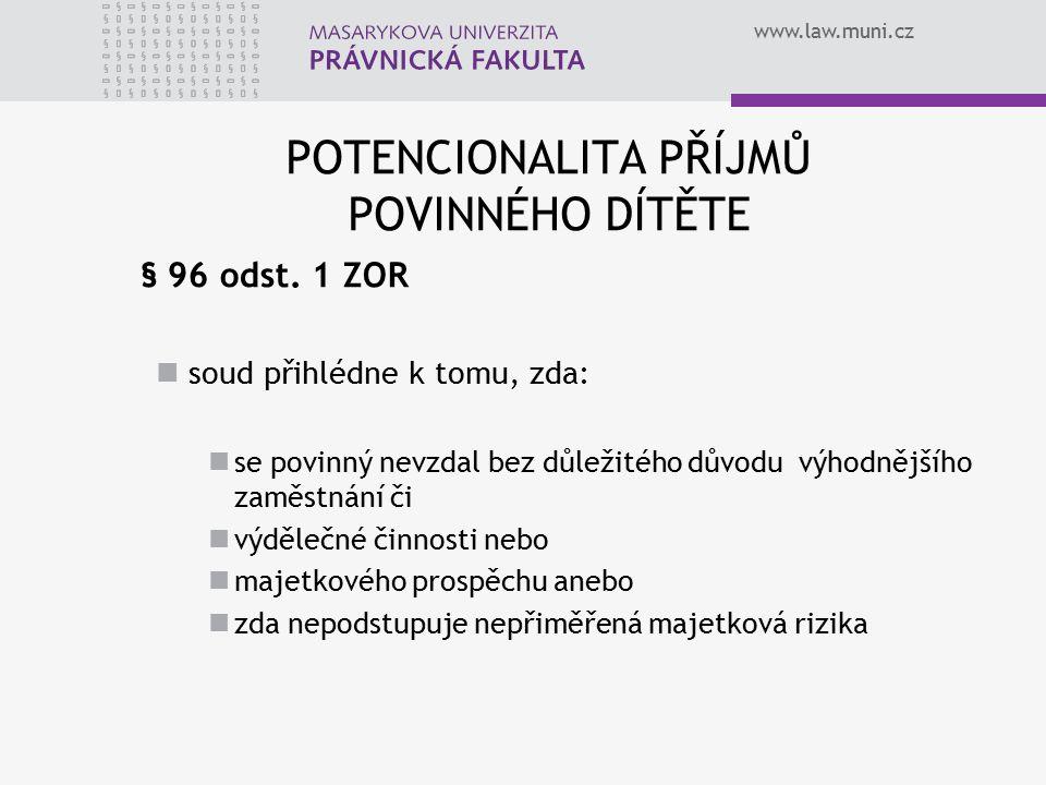 www.law.muni.cz POTENCIONALITA PŘÍJMŮ POVINNÉHO DÍTĚTE § 96 odst.