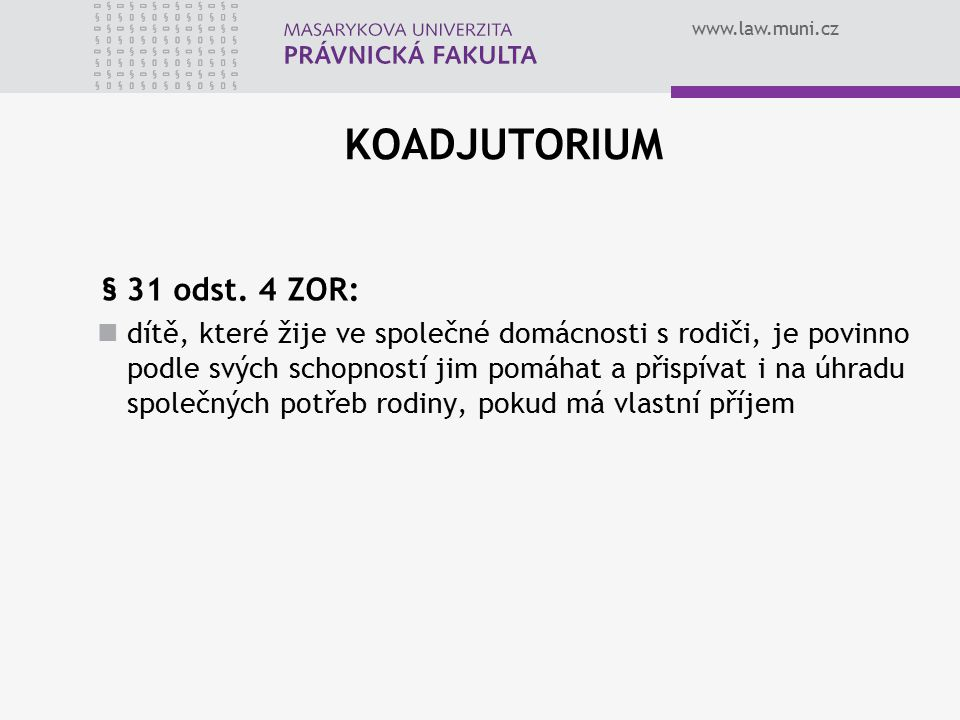 www.law.muni.cz KOADJUTORIUM § 31 odst.