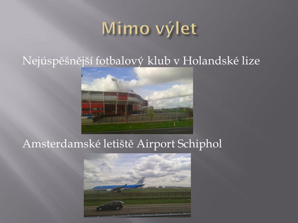 Nejúspěšnější fotbalový klub v Holandské lize Amsterdamské letiště Airport Schiphol