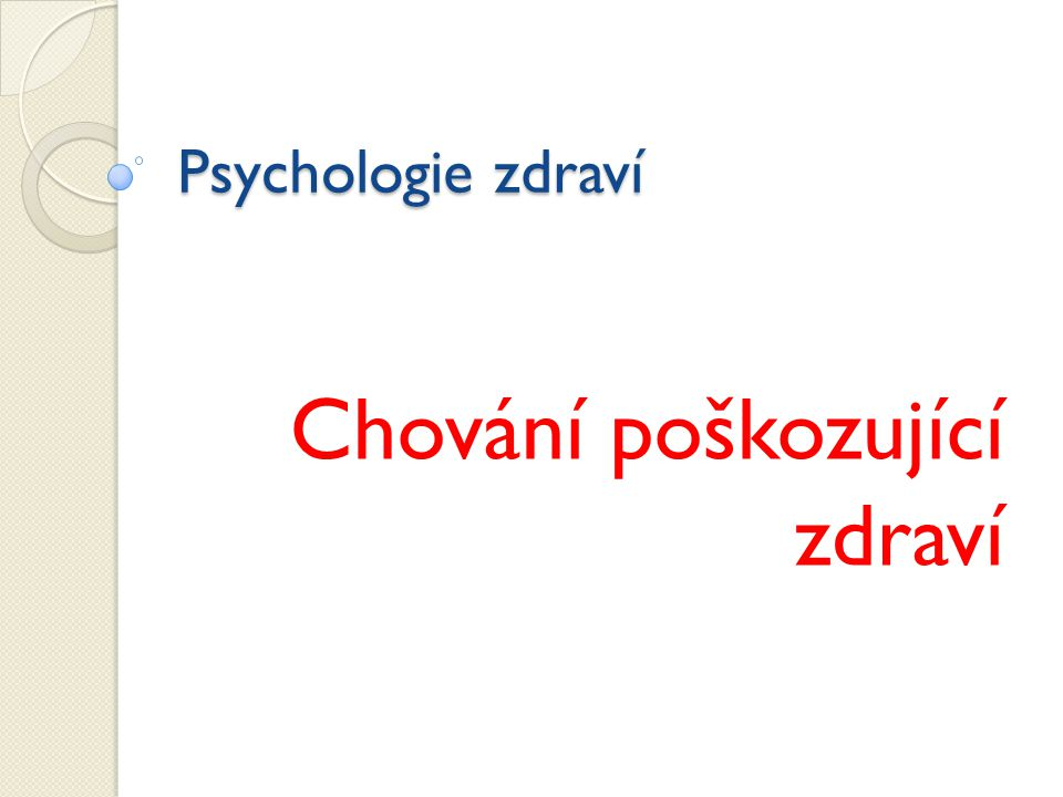 Psychologie zdraví Chování poškozující zdraví