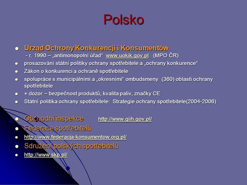 """Polsko Urząd Ochrony Konkurencji i Konsumentów - r. 1990 – """"antimonopolní úřad"""" www.uokik.gov.pl (MPO ČR) Urząd Ochrony Konkurencji i Konsumentów - r."""