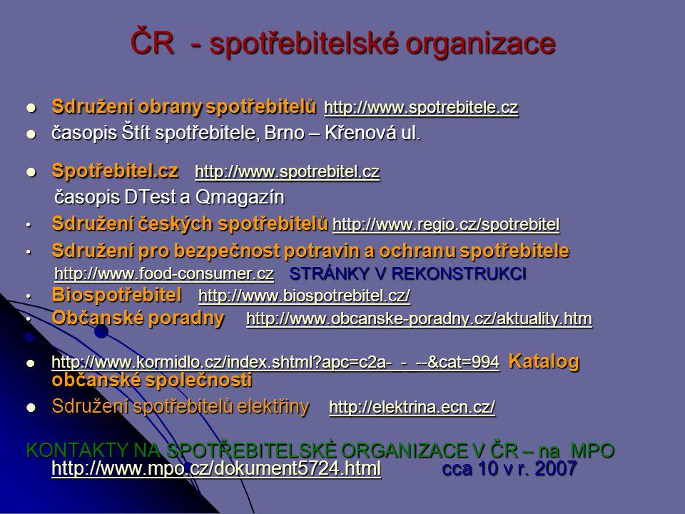 Svět a EU OSN (kromě FAO) - Department of Economic and Social Affairs OSN (kromě FAO) - Department of Economic and Social Affairs http://www.un.org/esa/sustdev/sdissues/consumption/cpp1225.htm http://www.un.org/esa/sustdev/sdissues/consumption/cpp1225.htmhttp://www.un.org/esa/sustdev/sdissues/consumption/cpp1225.htm OECD – Committee on Consumer Policy OECD – Committee on Consumer Policy http://www.oecd.org/department/0,2688,en_2649_34267_1_1_1_1_1,00.html http://www.oecd.org/department/0,2688,en_2649_34267_1_1_1_1_1,00.html http://www.oecd.org/department/0,2688,en_2649_34267_1_1_1_1_1,00.html Směrnice o ochraně sp.