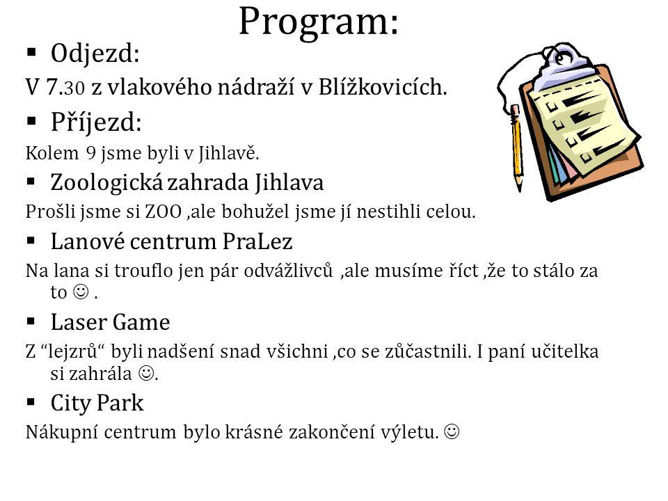 Program:  Odjezd: V 7. 30 z vlakového nádraží v Blížkovicích.