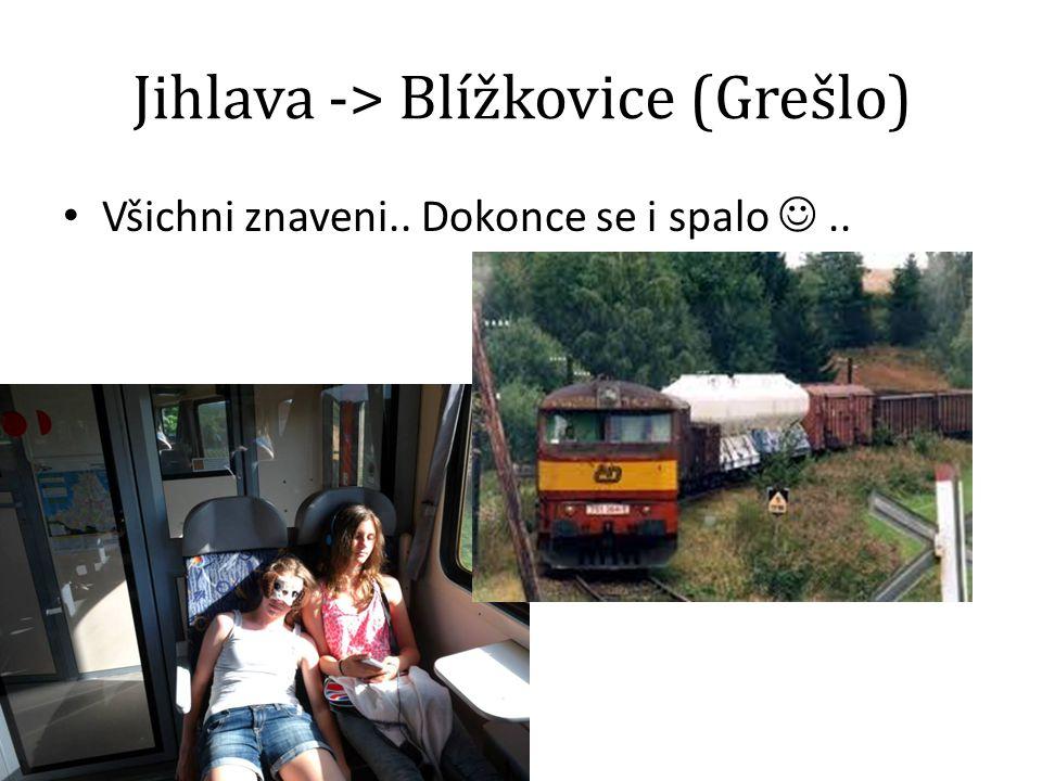 Jihlava -> Blížkovice (Grešlo) Všichni znaveni.. Dokonce se i spalo..