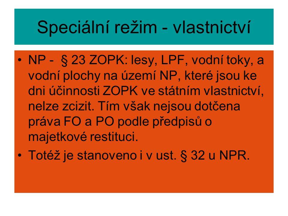 Speciální režim - vlastnictví NP - § 23 ZOPK: lesy, LPF, vodní toky, a vodní plochy na území NP, které jsou ke dni účinnosti ZOPK ve státním vlastnict