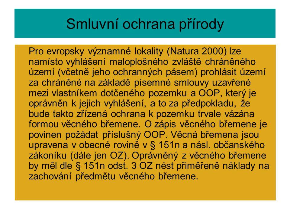 Smluvní ochrana přírody Pro evropsky významné lokality (Natura 2000) lze namísto vyhlášení maloplošného zvláště chráněného území (včetně jeho ochranný
