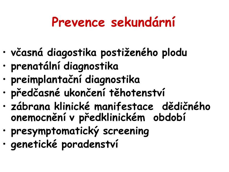 Prevence sekundární včasná diagostika postiženého plodu prenatální diagnostika preimplantační diagnostika předčasné ukončení těhotenství zábrana klini