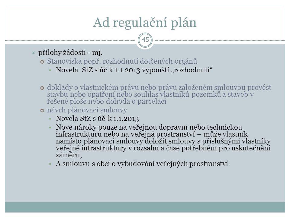 Ad regulační plán 45  přílohy žádosti - mj. Stanoviska popř.