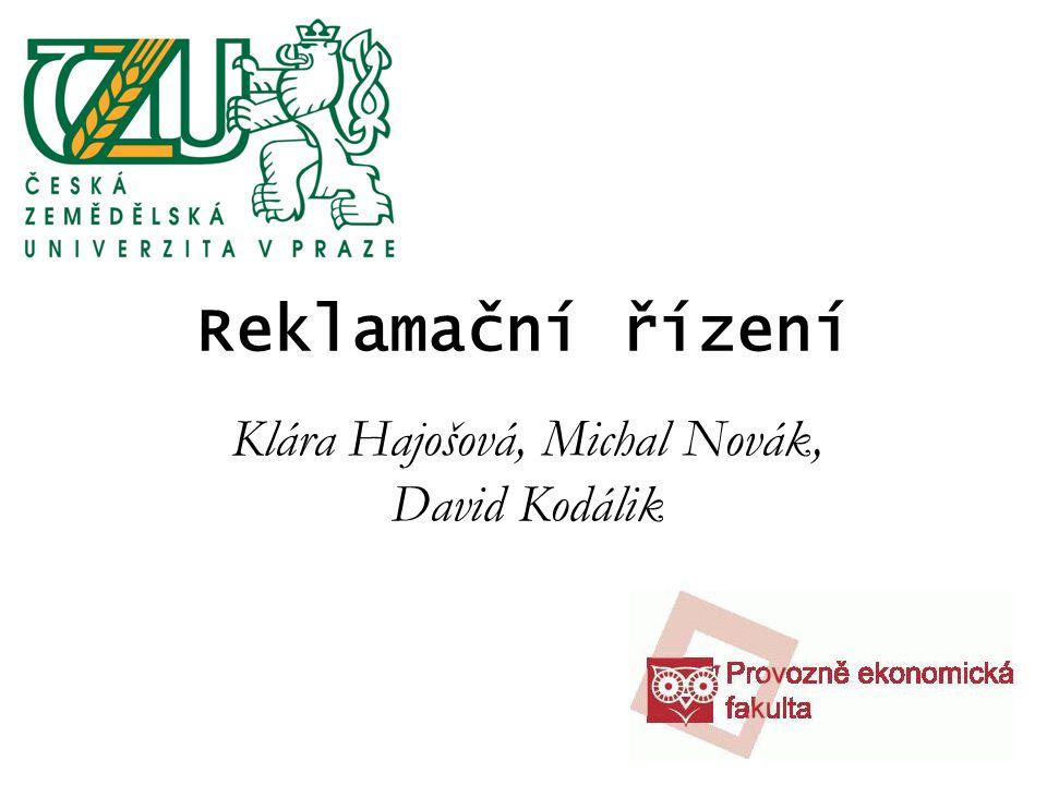 Reklamační řízení Klára Hajošová, Michal Novák, David Kodálik