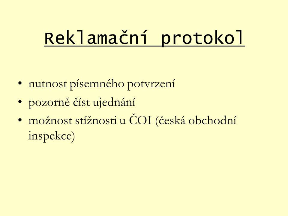 Reklamační protokol nutnost písemného potvrzení pozorně číst ujednání možnost stížnosti u ČOI (česká obchodní inspekce)