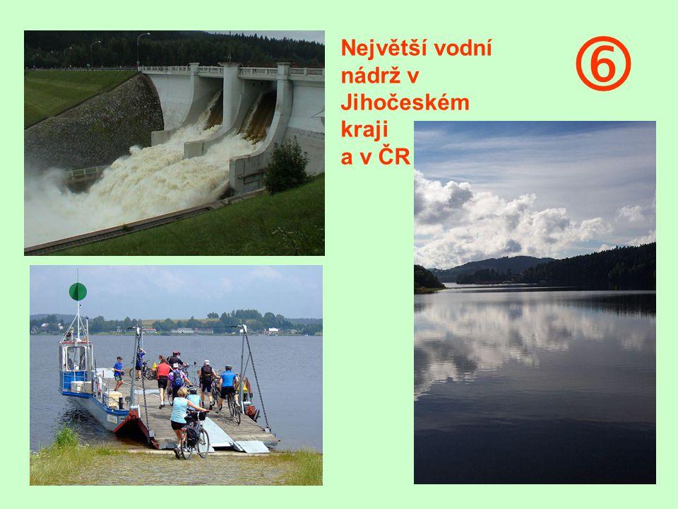  Největší vodní nádrž v Jihočeském kraji a v ČR