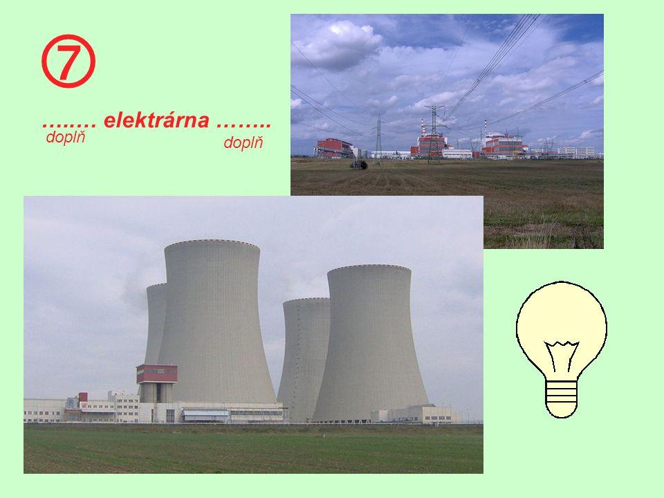  …..… elektrárna …….. doplň