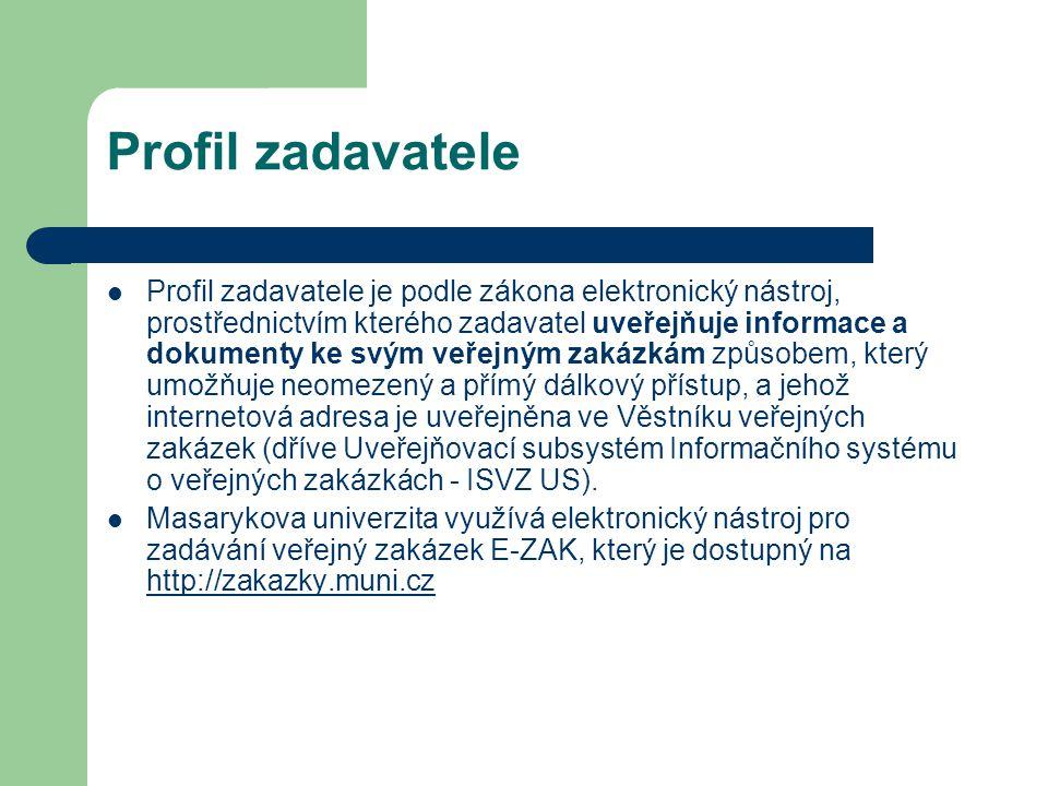 Profil zadavatele Profil zadavatele je podle zákona elektronický nástroj, prostřednictvím kterého zadavatel uveřejňuje informace a dokumenty ke svým veřejným zakázkám způsobem, který umožňuje neomezený a přímý dálkový přístup, a jehož internetová adresa je uveřejněna ve Věstníku veřejných zakázek (dříve Uveřejňovací subsystém Informačního systému o veřejných zakázkách - ISVZ US).