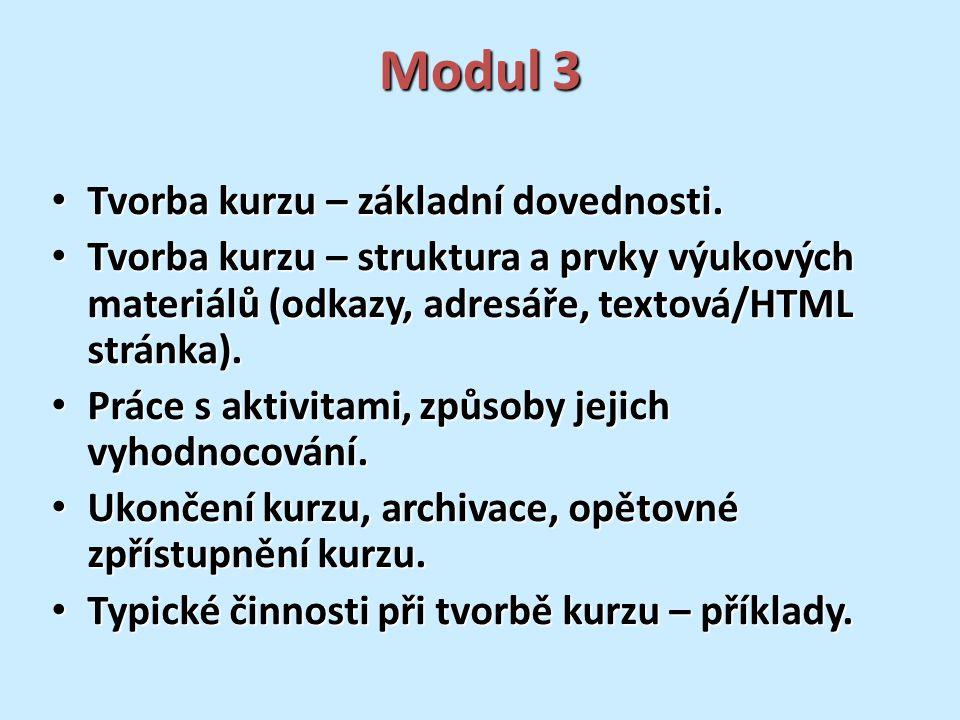 Modul 3 Tvorba kurzu – základní dovednosti. Tvorba kurzu – základní dovednosti.