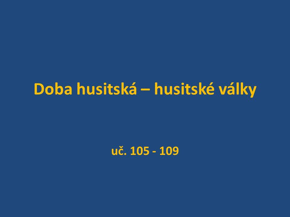 Doba husitská – husitské války uč. 105 - 109