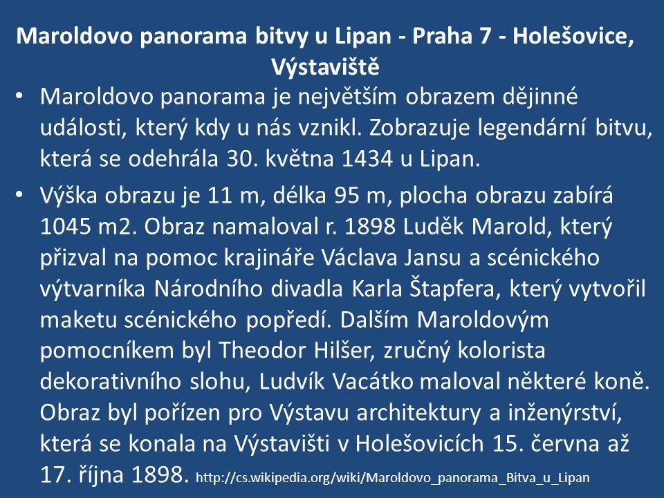 Maroldovo panorama bitvy u Lipan - Praha 7 - Holešovice, Výstaviště Maroldovo panorama je největším obrazem dějinné události, který kdy u nás vznikl.