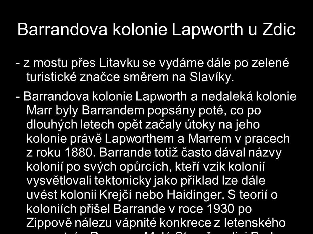 Barrandova kolonie Lapworth u Zdic - z mostu přes Litavku se vydáme dále po zelené turistické značce směrem na Slavíky. - Barrandova kolonie Lapworth