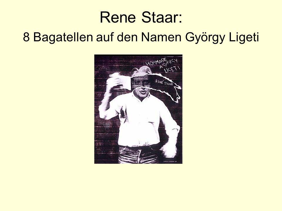 Rene Staar: 8 Bagatellen auf den Namen György Ligeti