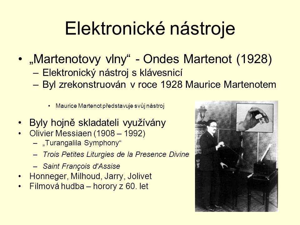 """Elektronické nástroje """"Martenotovy vlny - Ondes Martenot (1928) –Elektronický nástroj s klávesnicí –Byl zrekonstruován v roce 1928 Maurice Martenotem Maurice Martenot představuje svůj nástroj Byly hojně skladateli využívány Olivier Messiaen (1908 – 1992) –""""Turangalila Symphony –Trois Petites Liturgies de la Presence Divine –Saint François d Assise Honneger, Milhoud, Jarry, Jolivet Filmová hudba – horory z 60."""