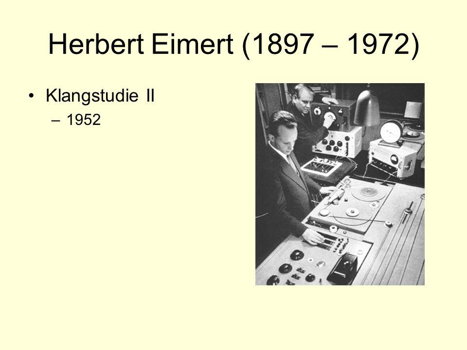 Herbert Eimert (1897 – 1972) Klangstudie II –1952