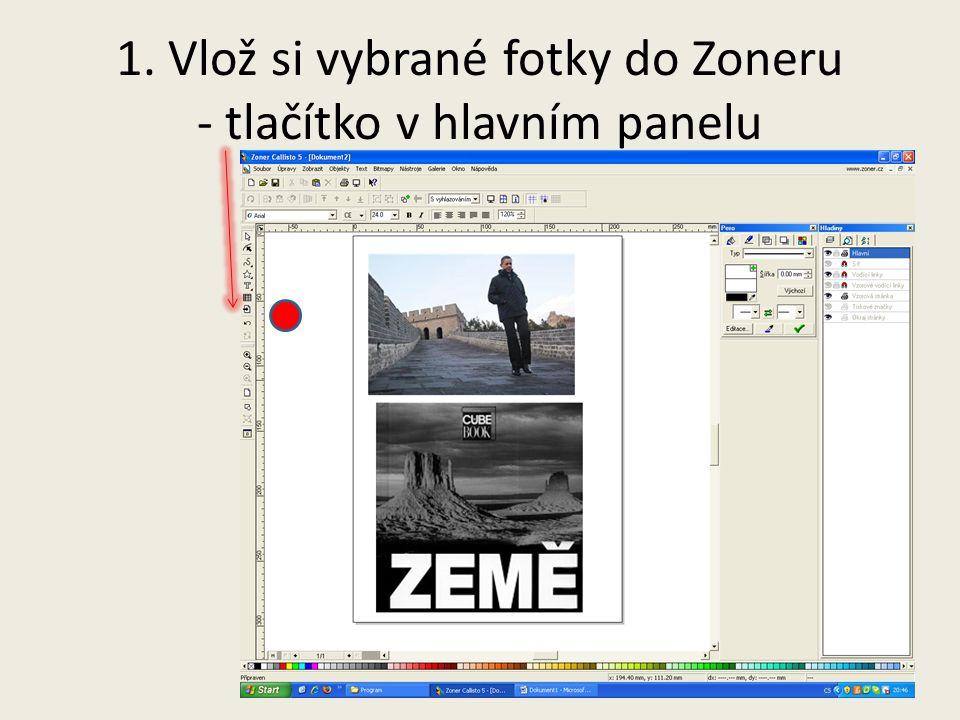 1. Vlož si vybrané fotky do Zoneru - tlačítko v hlavním panelu