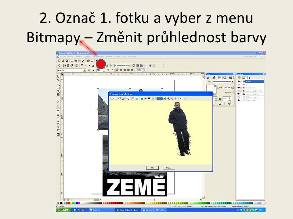 2. Označ 1. fotku a vyber z menu Bitmapy – Změnit průhlednost barvy
