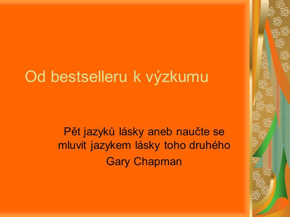 Od bestselleru k výzkumu Pět jazyků lásky aneb naučte se mluvit jazykem lásky toho druhého Gary Chapman