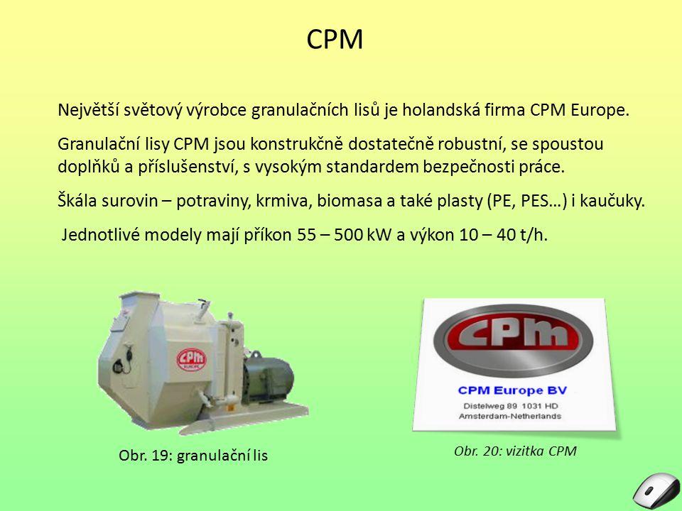 CPM Největší světový výrobce granulačních lisů je holandská firma CPM Europe. Granulační lisy CPM jsou konstrukčně dostatečně robustní, se spoustou do