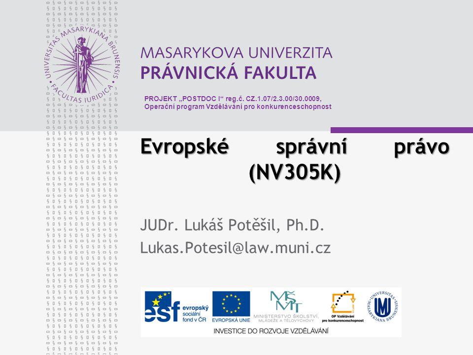 Evropské správní právo (NV305K) Evropské správní právo (NV305K) JUDr.