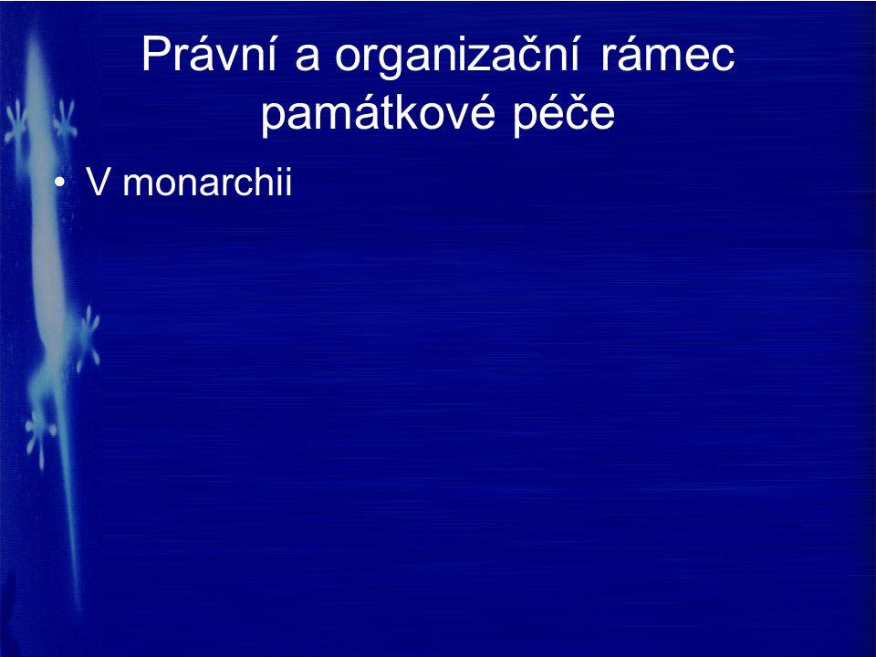 Právní a organizační rámec památkové péče V monarchii