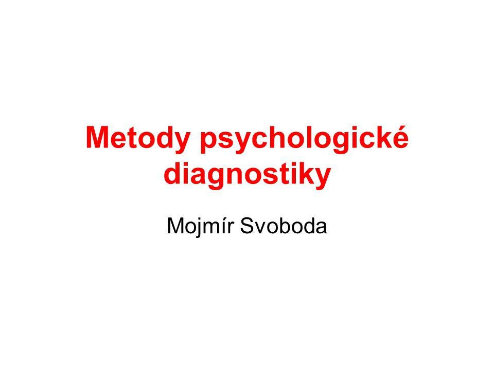Metody psychologické diagnostiky Mojmír Svoboda