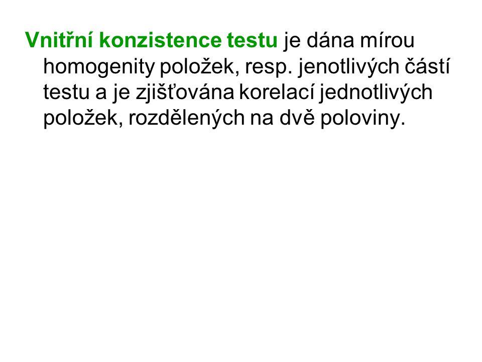 Vnitřní konzistence testu je dána mírou homogenity položek, resp. jenotlivých částí testu a je zjišťována korelací jednotlivých položek, rozdělených n