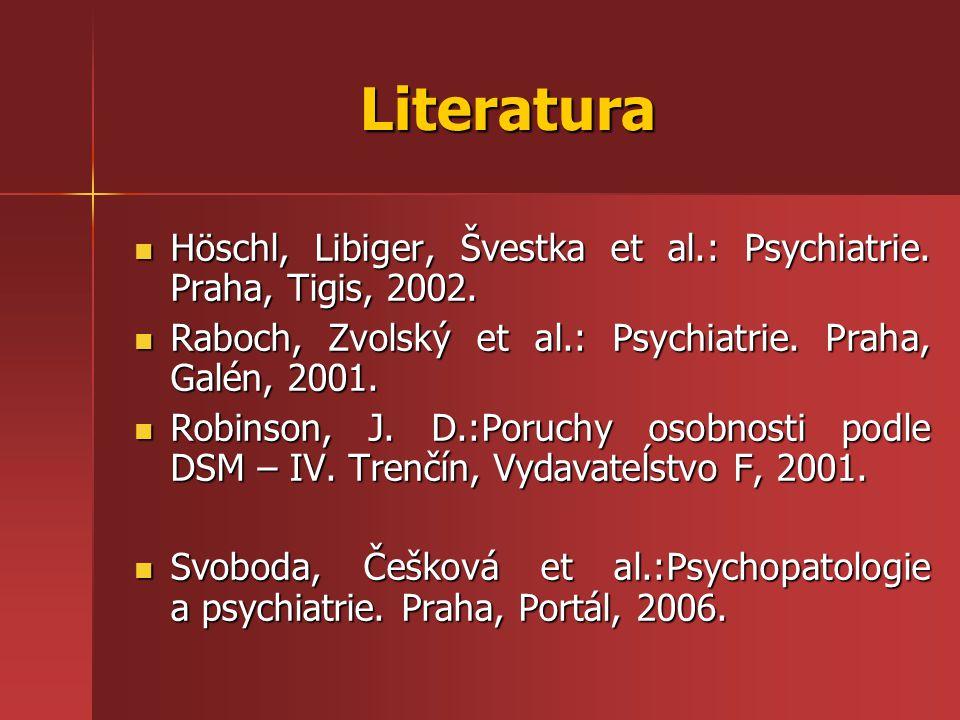 Literatura Höschl, Libiger, Švestka et al.: Psychiatrie.