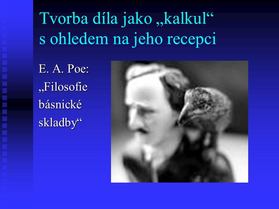 """Tvorba díla jako """"kalkul"""" s ohledem na jeho recepci E. A. Poe: """"Filosofiebásnickéskladby"""""""