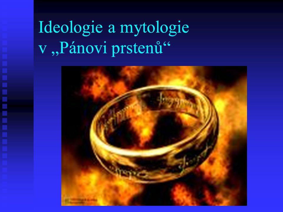 """Ideologie a mytologie v """"Pánovi prstenů"""""""