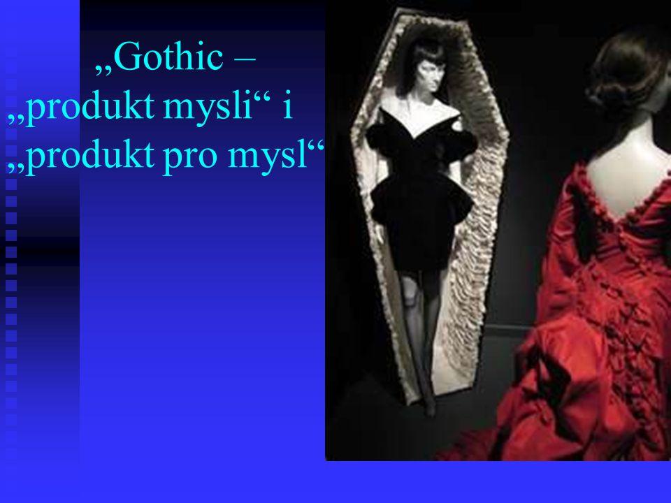 """""""Gothic – """"produkt mysli"""" i """"produkt pro mysl"""""""