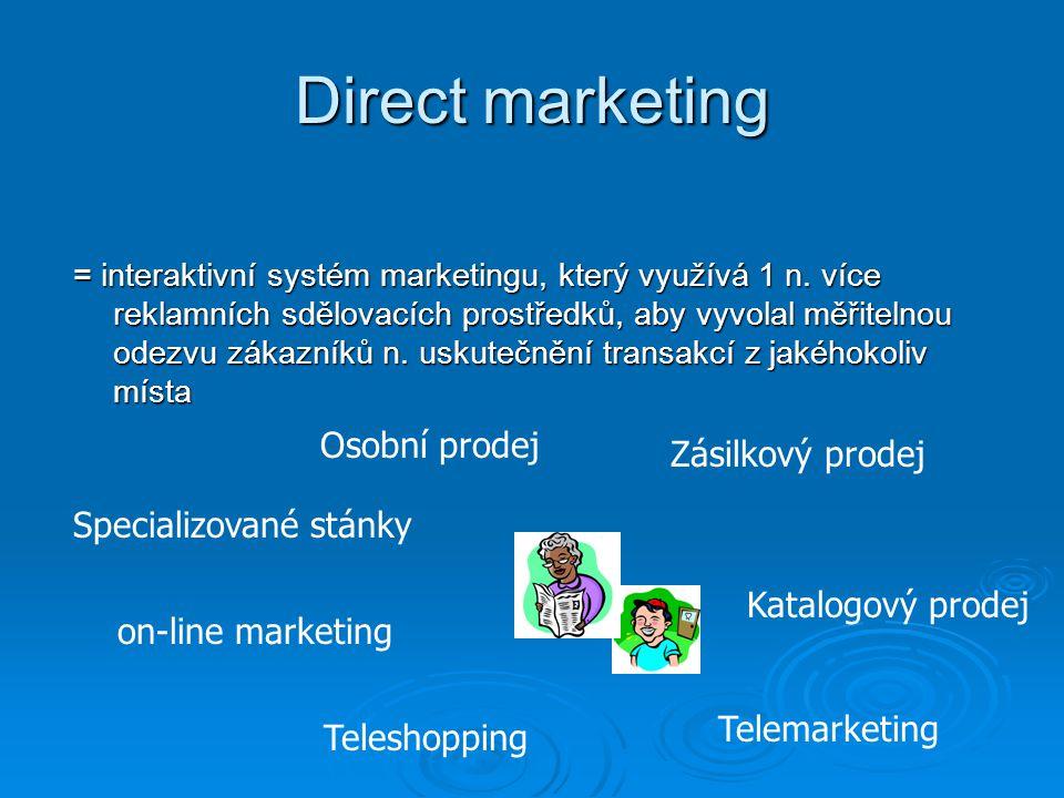 Direct marketing = interaktivní systém marketingu, který využívá 1 n. více reklamních sdělovacích prostředků, aby vyvolal měřitelnou odezvu zákazníků