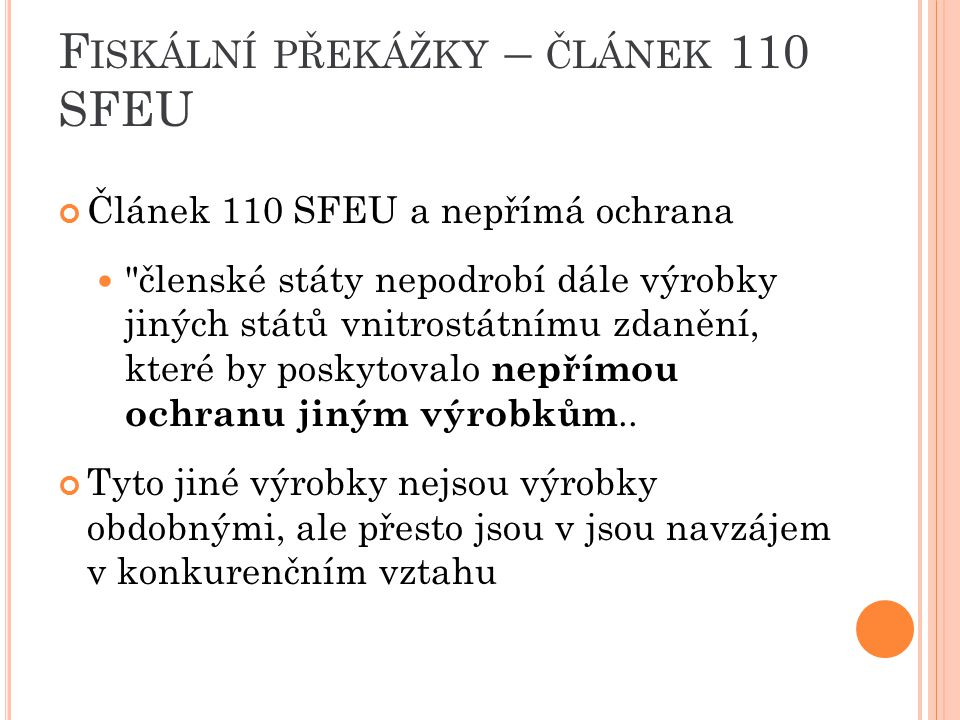 F ISKÁLNÍ PŘEKÁŽKY – ČLÁNEK 110 SFEU Článek 110 SFEU a nepřímá ochrana