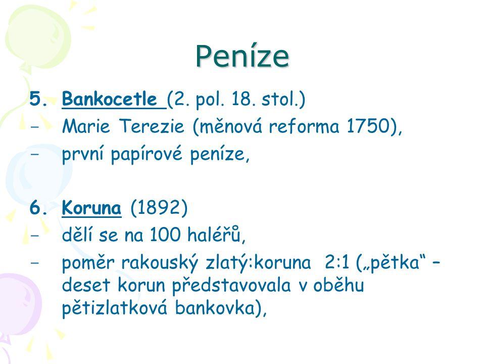 Peníze Vznik Československa potřeba vytvořit vlastní měnu, první krok – okolkování rakouské měny, 10.
