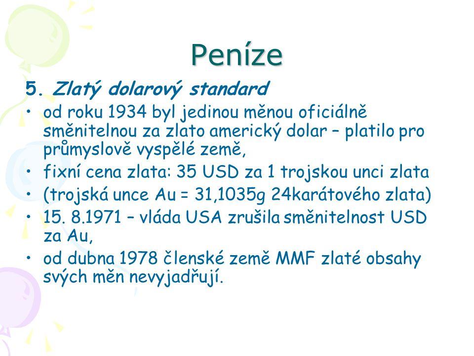 Peníze Zlatý obsah Kčs byl zrušen 1990 - do té doby byl odvozován na základě měnového kurzu sovětského rublu a činil 0,123426 g ryzího Au - Kč nemá zlatý obsah stanoven.