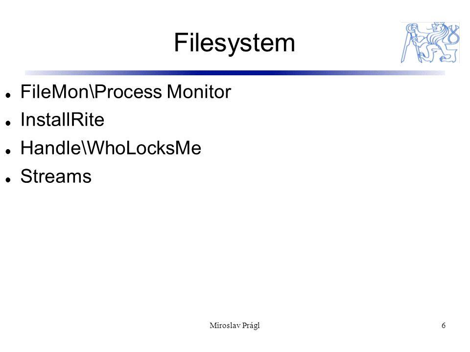 Security 7 Standard User Analyzer FileMon\RegMon\ProcMon Regular *NIX tools - NetCat or NMap Miroslav Prágl