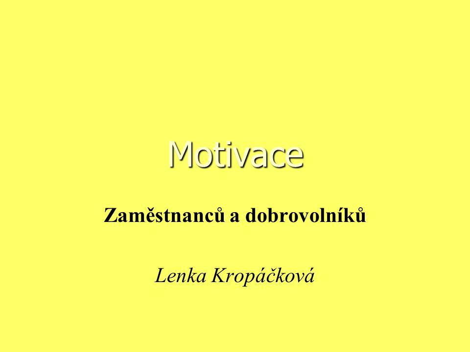 Motivace Zaměstnanců a dobrovolníků Lenka Kropáčková